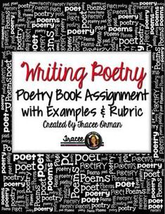 Writing Poems: Poetry Book Assignment & Rubric
