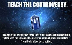 There's at least as much evidence of it as there is for creationism. #DoctorWho