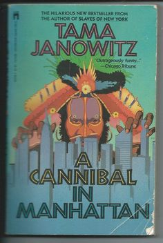 A Cannibal In Manhattan By Tama Janowitz by PinkPlanetRelics
