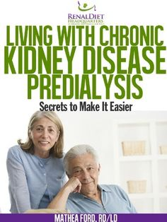 Living with Chronic Kidney Disease - Pre-Dialysis by Mathea Ford. $1.12. Publication: June 20, 2012
