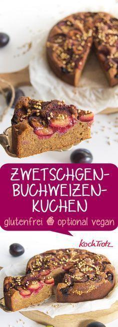 Saftiger glutenfreier Zwetschgen-Rührkuchen   mit Buchweizen- oder Teffmehl   optional vegan