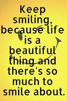 Keep #smiling, because #life is a beautiful thing and there's so much to #smile about. ― Marilyn Monroe
