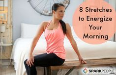 8 Stretches to Energize Your Morning!