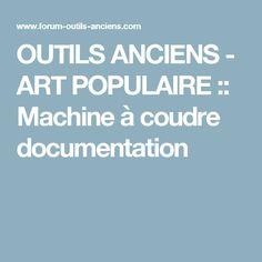 OUTILS ANCIENS - ART POPULAIRE :: Machine à coudre documentation