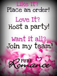 Want to host a party and get great hostess benefits! Contact me today if you are interested in hosting a free Pure Romance party!  Just click on the picture and it will bring you to my page.  www.pureromance.com/tonizierott