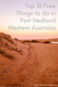 Top 10 Free Things to do in Port Hedland, Western Australia - Big World Small Pockets Western Australia, Australia Travel, British Travel, Backpacking Tips, Free Things To Do, Small World, Westerns, Stuff To Do, Road Trip