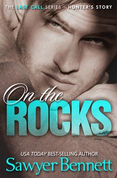 On The Rocks (Last Call #1) by Sawyer Bennett  -On sale February 17th 2014 by Big Dog Books, LLC -He left to travel the world for fame and glory, but only after spurning Gabby Ward and crushing her young heart. Now Hunter Markham has come back home to the sand and salty breeze of the North Carolina Outer Banks so he can open up Last Call, a beach bar nestled among the dunes of the Atlantic.