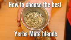How to choose the best yerba mate blends.