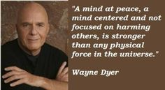 Dr Dyer RIP. ☮☮☮ https://www.facebook.com/notes/rose-evans/recipe-for-peace-of-mind/158993484141780