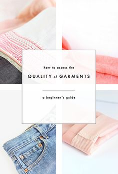How to assess the quality of garments: A Beginner's Guide {Part I} | Part of my push for quality over quantity