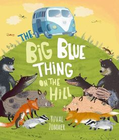 #moms #dads #kids #books #funny big blue thing on the hill funny books to read for your kids