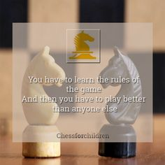 You have to learn the rules of the game And then you have to play better than anyone else...  #chessforchildren #playchess #learnchess #taniasachdev