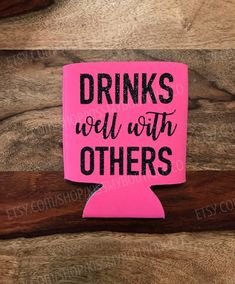 Drinks Well with Others Can Cooler Drink Well with Others Can Cooler / Funny / Summer Vinyl Projects, Diy Projects To Try, Design Your Own Jewelry, Craft Show Ideas, Cricut Creations, Cricut Vinyl, Vinyl Designs, Craft Fairs, Cricut Design