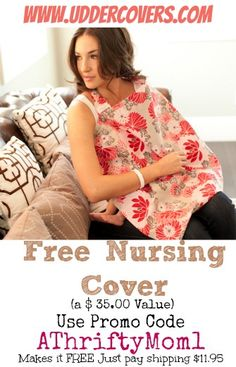 Free Nursing Covers (a $ 35.00 Value) at UdderCovers.com, use Promotion Code AThriftyMom1  #free #Baby