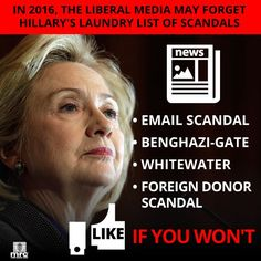 Don't count on the liberal media to remember Hillary's laundry list of scandals....