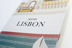 Field Trips: An Illustrated Guide to Lisbon by Philip Kennedy / travel guides