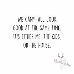37 Ideas House Cleaning Humor Lol Mottos Best Picture For Parenting Humor tw Mommy Quotes, Funny Mom Quotes, Quotes For Kids, Quotes To Live By, Me Quotes, Good Mom Quotes, Mom Funny, Funny Stuff, Being A Mom Quotes