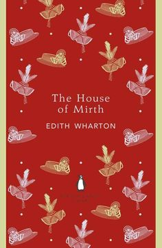 The House of Mirth by Edith Wharton | 26 Books That Will Change The Way You See The World