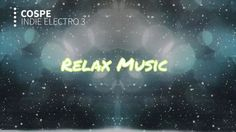 Relax Music | Indie Electro 3 by Cospe