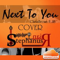 Next To You (Chris Brown Ft. JB) Cover @Stephanus Irwanda by StephanusRian 2 on SoundCloud