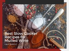 Best Slow Cooker Recipes for Mulled Wine Laura Baddish