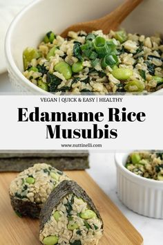 Edamame Rice - On Its Own or As a Musubi! Easy Vegan Lunch, Vegan Potluck, Quick Healthy Lunch, Quick Easy Vegan, Vegan Lunch Recipes, Vegan Lunches, Vegan Snacks, Vegan Dinners, Quick Easy Meals