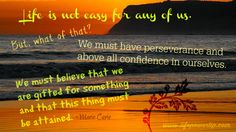 Life is not easy for any of us. Pay It Forward, Marie Curie, Self Improvement Tips, Thought Provoking, Inspire Me, Rock N Roll, Me Quotes, Confidence, Believe