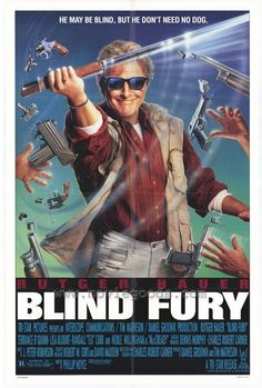 In the 1989 martial arts film, Blind Fury, Rutger Hauer played Nick Parker. He may be sightless, but he don't need no dog! Action Movie Poster, Movie Poster Art, Action Movies, Action Film, Blind Fury, Terry O Quinn, Vrod Harley, Top Film, I Love Cinema