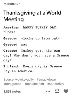 """""""Wait.how come Turkey gets his own day ?why don't you have a Greece day ?""""-Greece"""