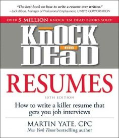 knock em dead cover letters 2013 Martin yate cpcny times bestsellerprofessional resume services there are really two steps in the creation of a polished cover letter the first happens now you want to make sure that all the things that should be included are—and that all the things that shouldn't, aren't the final proofing is done before sending.