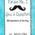 Here are 180 Yes/No Questions perfect for your classroom Question of the Day.  This packet has a mustache theme with cute mustache clipart and ques...