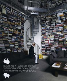 """Books are a hard-bound drug with no danger of an overdose.  I am the happy victim of books.""   — Karl Lagerfield"