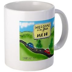 Chump Lady Store Welcome to the Sate of MEH :) Why God Why, Daily Reminder, Super Powers, Divorce, Chock Full, Mugs, Caffeine, Store, Lady