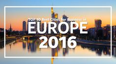 Top 10 cities in Europe for Business 2016