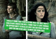 The maze runner confession. As much as I love Teresa I agree with this. Thomas treated her like dirt until she died and he realized what she did for him and that she really did care about him.