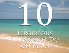 Top 10 Most Luxurious Things to Do on #Maui