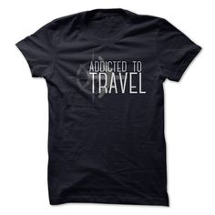 Do you live and breathe to travel? A true addict? Then this shirt is a must have!