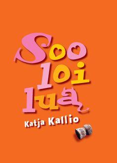 Title: Sooloilua   Author: Katja Kallio Author, Neon Signs, Logos, Reading, Cover, Orange, Logo, Writers, Reading Books