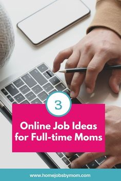 3 Online Job Ideas for Full-time Moms #OnlineJobs #WorkFromHome