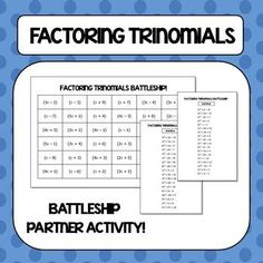 "Factoring Trinomials Battleship Activity.  Students work on factoring trinomials (where a > 1) while attempting to ""sink"" their partners ""battleships""."
