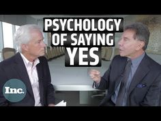 How to Get People to Say Yes: A Psychology Professor Explains the Science of Persuasion | Inc. - YouTube
