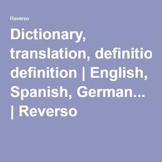 Dictionary, translation, definition | English, Spanish, German... | Reverso