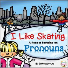 Pronouns (He, She They) and reading practice in a fun winter speech therapy activity!  Featuring a simple, repetitive story to assist young readers,  children name the correct pronoun on each page. The words skate and skating are repeated for /sk/ practice too.