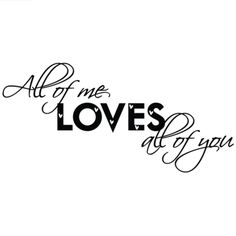 All of me loves all of you Uplifting Quotes, Inspirational Quotes, Appreciation Message, Little Bit Of Love, Couple Tattoos, Love You All, Proverbs, Quotations, Love Quotes