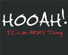 It's an Army thing. (@Ashton Geiger it's not Hoohah.)