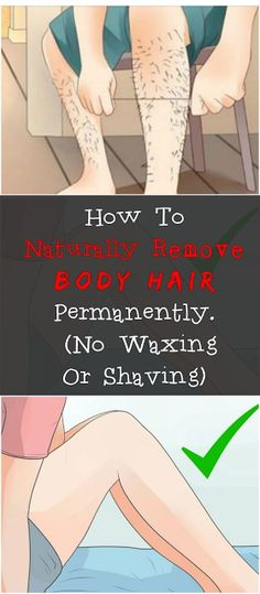 How To Naturally Remove Body Hair Permanently.How To Naturally Remove Body Hair Permanently. How To Naturally Remove Body Hair Permanently.How To Naturally Remove Body Hair Permanently. Natural Hair Removal, Hair Removal Cream, Laser Hair Removal, Natural Hair Styles, Permanent Hair Removal, Hair Removal Spray, Health Tips For Women, Health And Beauty, Electrolysis Hair Removal
