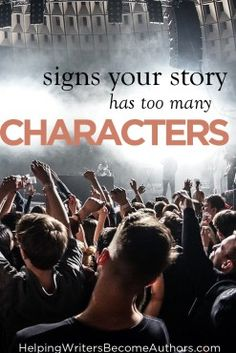 Signs Your Story Has Too Many Characters - Helping Writers Become Authors