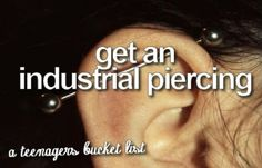 Get an industrial piercing