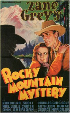 ROCKY MOUNTAIN MYSTERY - Randolph Scott - Charles 'Chic' Sale - Kathleen Burns - Ann Sheridan - Based on book by Zane Grey - Directed by Charles Barton - Paramount Pictures - Movie Poster.
