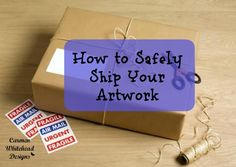 How to safely ship your artwork by www.carmenwhitehead.com